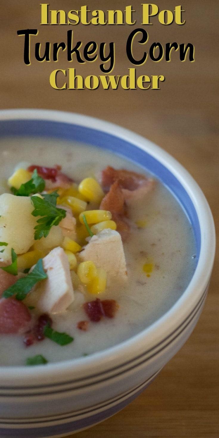 Instant Pot Turkey Corn Chowder | Instant Pot Recipe | Pressure Cooking | Pressure Cooker Recipes | Leftover Turkey Recipe | With Bacon | Paleo
