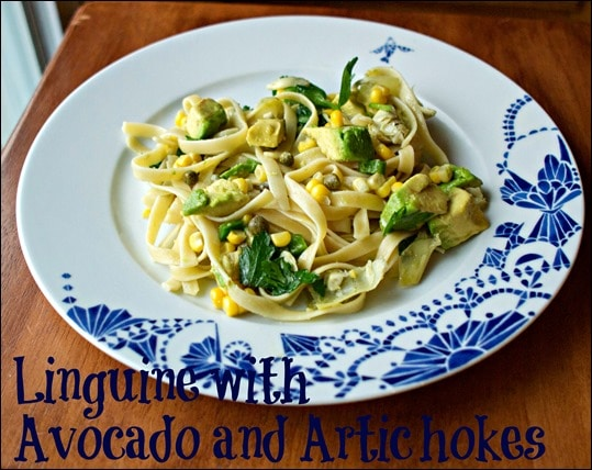Linguine with Avocado and Artichoke - Quick and Easy Summer Meal