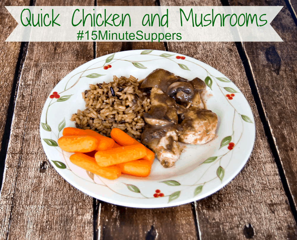 Chicken with Mushrooms #15MinuteSuppers