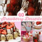40 Delicious Strawberry Desserts