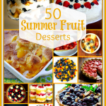 50 Summer Fruit Desserts