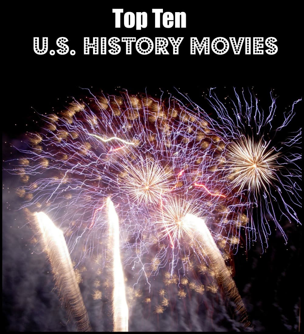 Top 10 U. S. History Movies - great movies for learning about history for teens and adults