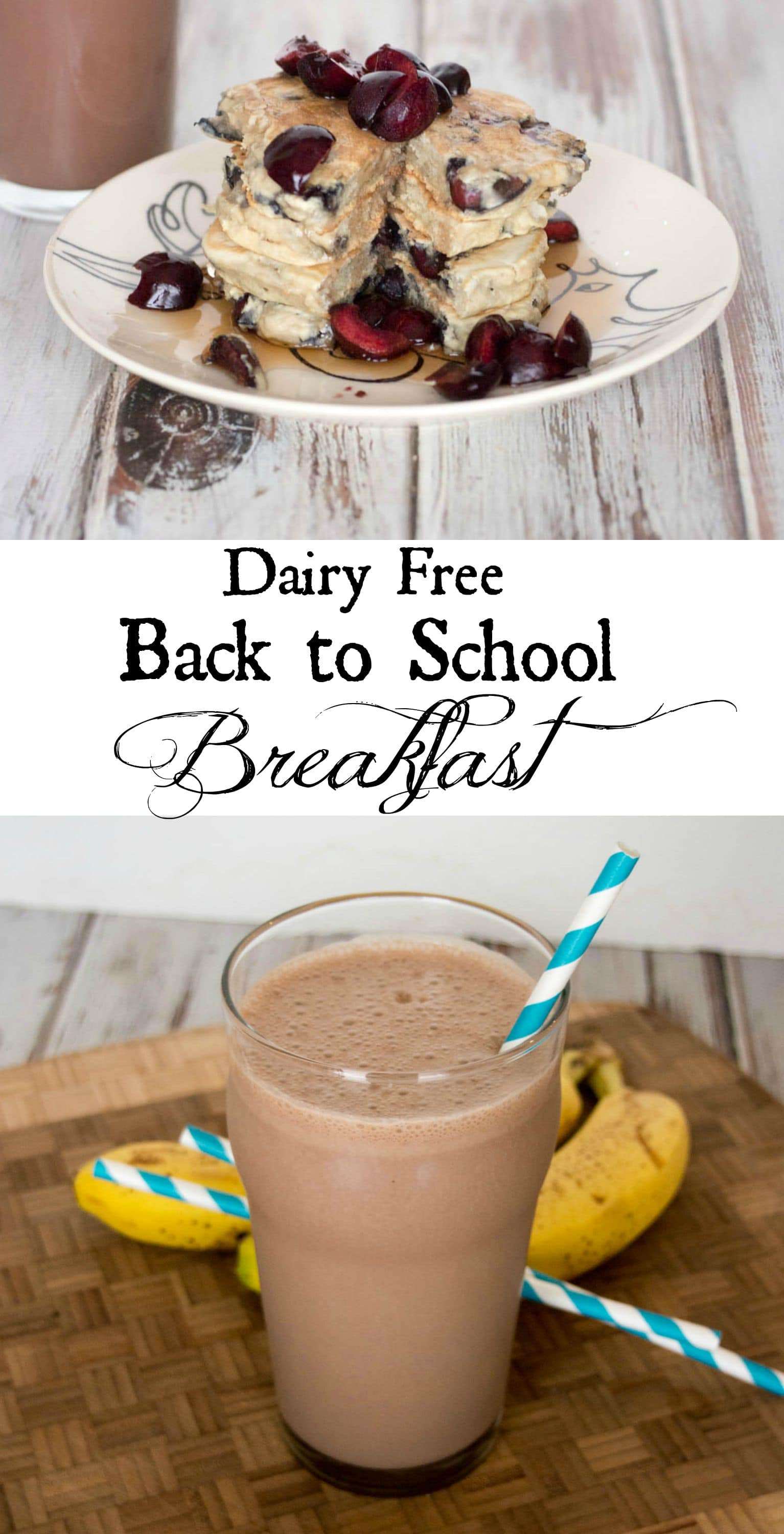 dairy free back to school breakfast - a delicious breakfast with Dairy free  cherry pancakes and a  Chocolate Peanut Butter smoothie made with Cashew milk