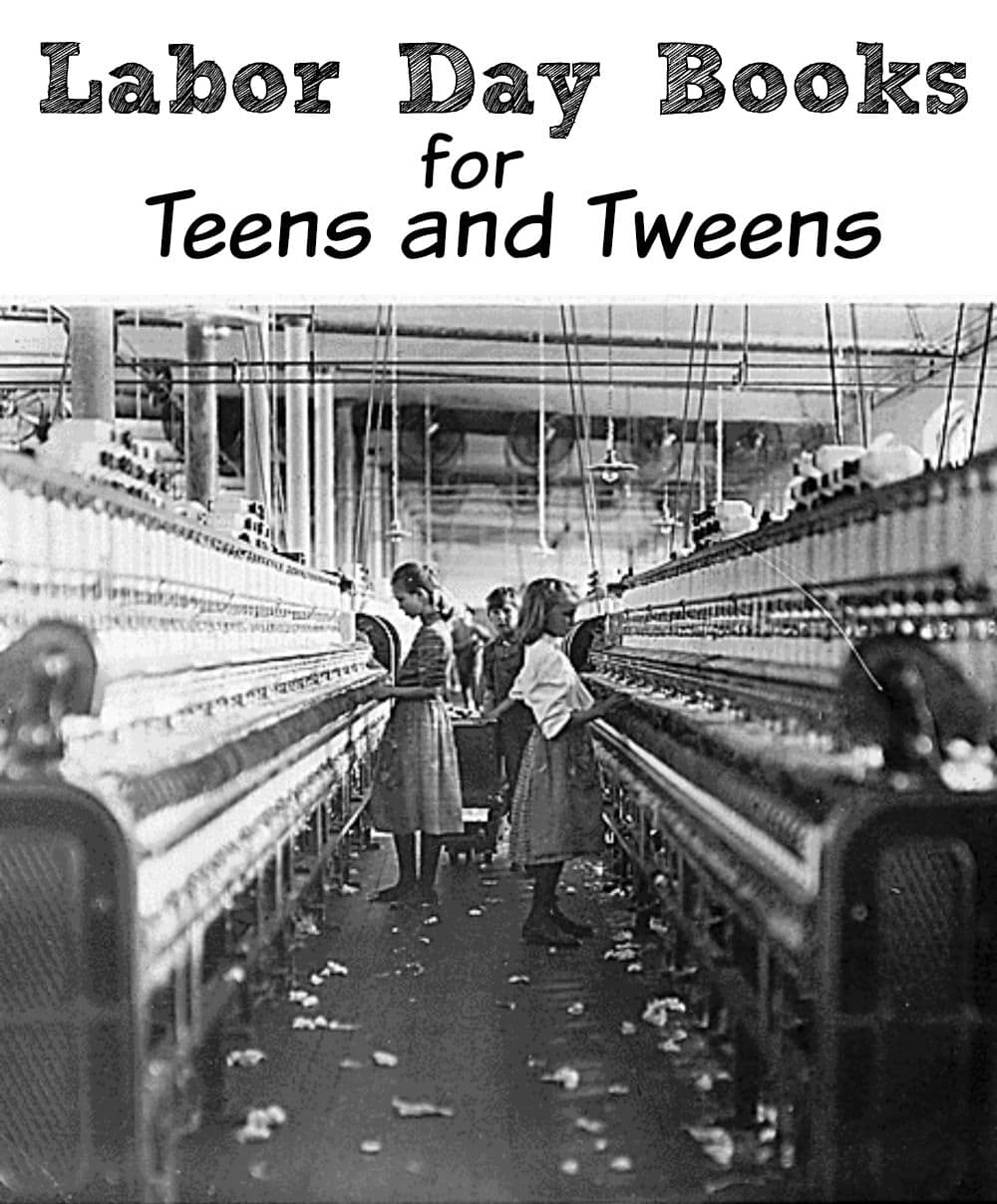 Labor Day Books for Teens and Tweens - Books to help kids learn about the labor movement and its place in U.S. history
