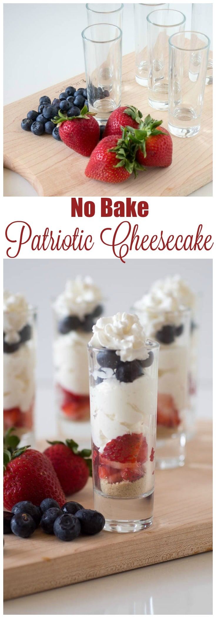 No Bake Patriotic Cheesecake Parfaits - an easy summer time dessert which pairs strawberries, blueberries, and cheesecake for a red, white and blue treat
